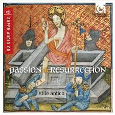 STILE ANTICO-PASSION AND RESURRECTION *NEW*