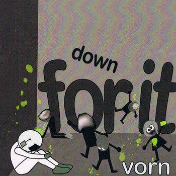 VORN-DOWN FOR IT *NEW*