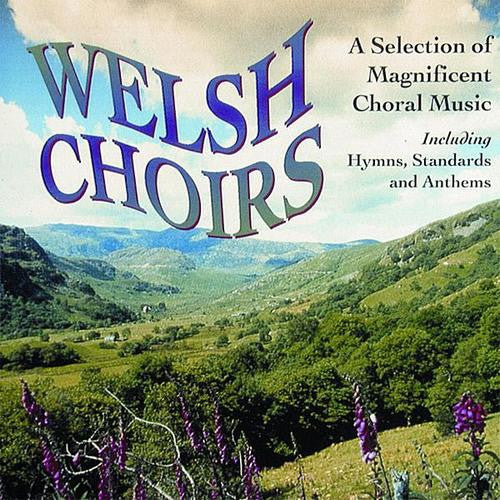WELSH CHOIRS-VARIOUS *NEW*