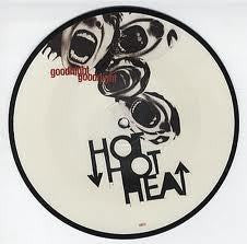 "HOT HOT HEAT-GOODNIGHT GOODNIGHT PICTURE DISC 7"" VG+"