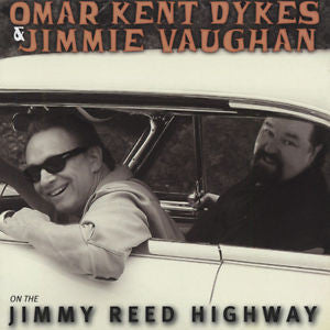 DYKES OMAR KENT AND JIMMY VAUGHAN-JIMMY REED HIGHWAY CD *NEW*