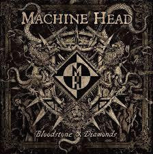 MACHINE HEAD-BLOODSTONE & DIAMONDS CD *NEW*