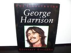 ILLUSTRATED GEORGE HARRISON THE-GIULIANO BOOK VG