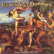 CRASH TEST DUMMIES-GOD SHUFFLED HIS FEET LP *NEW*