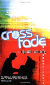 CROSS FADE- A BIG CHILL ANTHOLOGY BOOK G