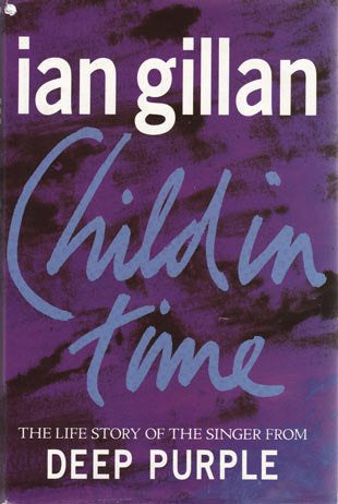 DEEP PURPLE-CHILD IN TIME IAN GILLAN BOOK VG