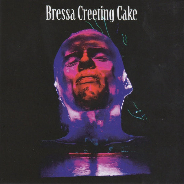 BRESSA CREETING CAKE-BRESSA CREETING CAKE 2LP *NEW*