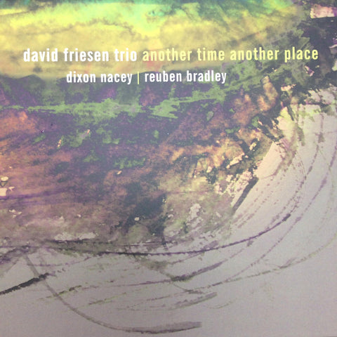 DAVID FRIESEN TRIO-ANOTHER TIME ANOTHER PLACE CD *NEW*