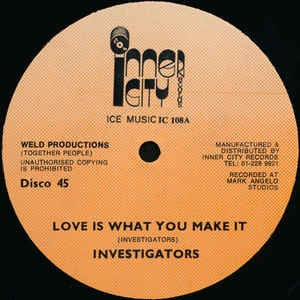 "INVESTIGATORS-LOVE IS WHAT YOU MAKE IT 12"" VG+ COVER VG"