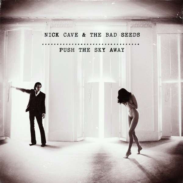 CAVE NICK AND THE BAD SEEDS-PUSH THE SKY AWAY LP *NEW*
