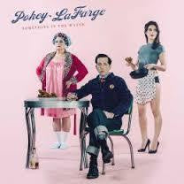 LAFARGE POKEY-SOMETHING IN THE WATER LP *NEW*