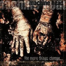 MACHINE HEAD-THE MORE THINGS CHANGE CD *NEW*