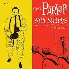 PARKER CHARLIE-WITH STRINGS LP *NEW*