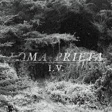 LOMA PRIETA-I.V. LP *NEW*