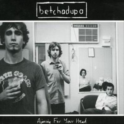 BETCHADUPA-AIMING FOR YOUR HEAD CD VG