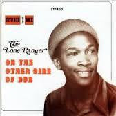 LONE RANGER THE-ON THE OTHER SIDE OF DUB DELUXE CD *NEW*