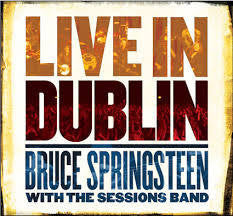 SPRINGSTEEN BRUCE AND THE SESSIONS BAND-LIVE IN DUBLIN CD G