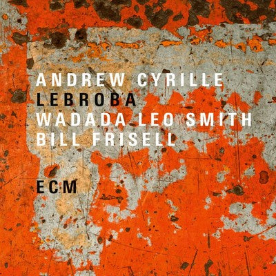 CYRILLE ANDREW, WADADA LEO SMITH & BILL FRISELL-LEBROBA CD *NEW*