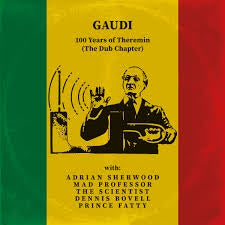 GAUDI-100 YEARS OF THEREMIN (THE DUB CHAPTER) LP *NEW*