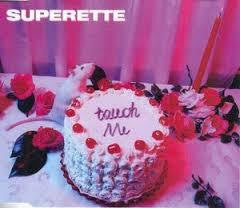 SUPERETTE-TOUCH ME CD SINGLE G