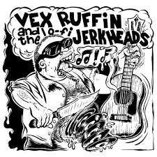 "VEX RUFFIN AND THE LO-FI JERKHEADS 7"" EP *NEW*"