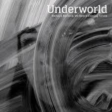 UNDERWORLD-BARBARA BARBARA, WE FACE A SHINING LP *NEW*