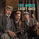 NUKES THE-LUCKY ONES CD *NEW*