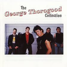 THOROGOOD GEORGE-THE GEORGE THOROGOOD COLLECTION LP VG+ COVER VG+