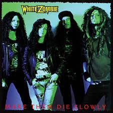WHITE ZOMBIE-MAKE THEM DIE SLOWLY LP EX COVER EX