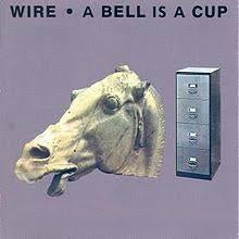 WIRE-A BELL IS A CUP...UNTIL IT IS STRUCK LP VG+ COVER G