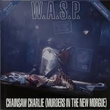 "WASP-CHAINSAW CHARLIE 12"" VG+ COVER VG"