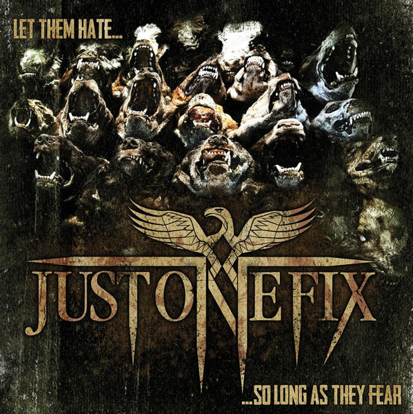 JUST ONE FIX-LET THEM HATE...SO LONG AS THEY FEAR CD VG