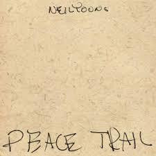 YOUNG NEIL-PEACE TRAIL LP *NEW*