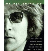 WE ALL SHINE ON-THE STORIES BEHIND EVERY JOHN LENNON BOOK VG
