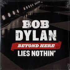 "DYLAN BOB-BEYOND HERE LIES NOTHING 7"" VG+ COVER VG+"