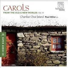 CAROLS VOL III CHAMBER CHOIR IRELAND HILLIER CD *NEW*
