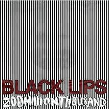 BLACK LIPS-200 MILLION THOUSAND LP VG+ COVER EX