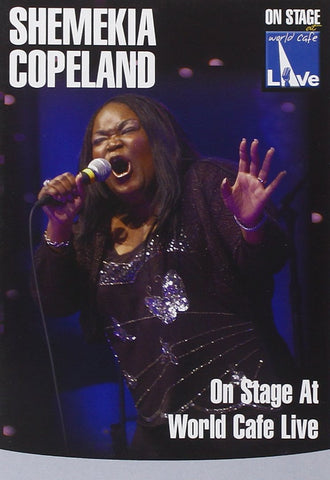 COPELAND SHEMEKIA-ON STAGE AT WORLD CAFE LIVE DVD *NEW*