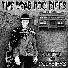 "DRAB DOO RIFFS-A FISTFUL OF DOO-RIFFS 10"" VINYL *NEW*"