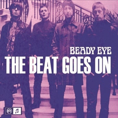 BEADY EYE-THE BEAT GOES ON 7'' VG+ COVER EX