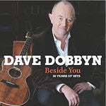 DOBBYN DAVE-BESIDE YOU 30 YEARS OF HITS 2CD 1DVD *NEW*