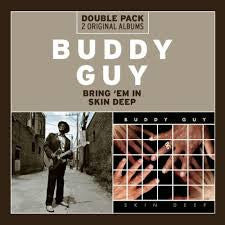 GUY BUDDY-BRING EM IN AND SKIN DEEP 2CD *NEW*