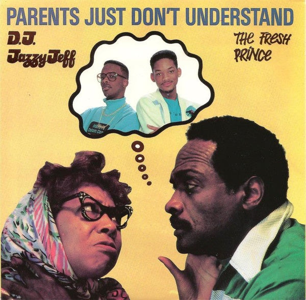 DJ JAZZY JEFF & THE FRESH PRINCE-PARENTS JUST DON'T UNDERSTAND 7'' SINGLE VG COVER  EX