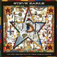 EARLE STEVE-I'LL NEVER GET OUT OF THIS WORLD ALIVE CD VG+