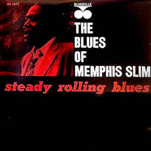 MEMPHIS SLIM-STEADY ROLLING BLUES LP VG+ COVER VG+