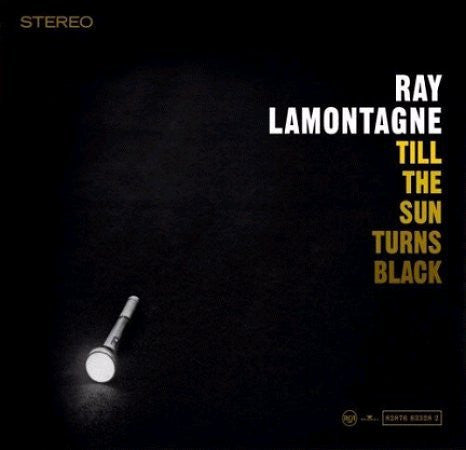 LAMONTAGNE RAY-TILL THE SUN TURNS BLACK LP *NEW*