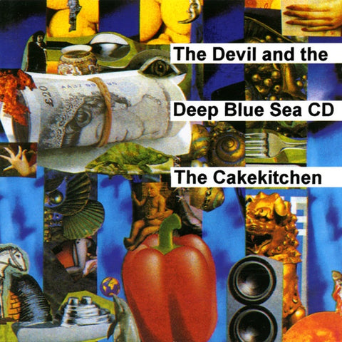 CAKEKITCHEN THE-THE DEVIL AND THE DEEP BLUE SEA CD *NEW*