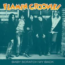 FLAMIN GROOVIES-BABY SCRATCH MY BACK 7INCH *NEW*