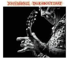 MAYALL JOHN-TALK ABOUT THAT CD *NEW*