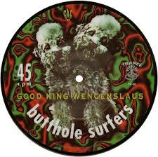 "BUTTHOLE SURFERS-GOOD KING WENCENSLAUS PICTURE DISC 7"" NM"
